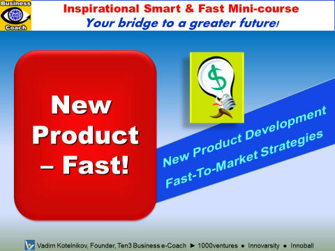 NEW PRODUCT - FAST! How To Develop a Great New Product, Fast-To