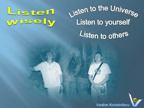 Wise Listening 360: Listen To Others, Listen To Yourself, Listen To the Universe emfographics by Vadim Kotelnikov with Alexander Vasyanin