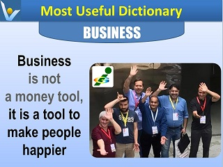 Business is a tool to make people happier Most Useful Dictionary Vadim Kotelnikov