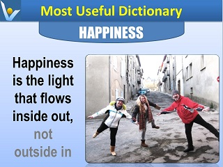 Happiness is the Ligth that flows inside our Most Useful Dictionary Vadim Kotelnikov