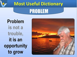 Vadim Kotelnikov Most Useful Dictionary Problem is not a trouble it is an opportunity to grow