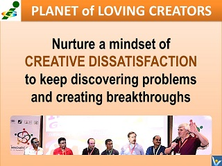 Creating Dissatisfaction mindset Planet of Loving Creators Vadim Kotelnikov advice