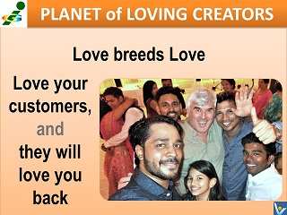 Love-driven Business Love Your Customers will love you Back Vadim Kotelnikov Planet of Loving Creators