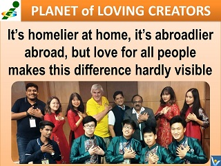 Love all people quotes Vadim Kotelnikov It is hompelier at home, it is abroadlier abroad, Innompic Planet of Loving Creators