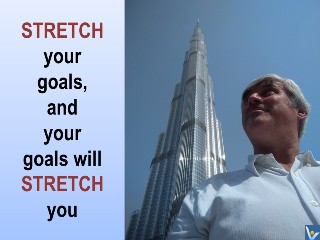 Stretch your #goals and your goals will #stretch you Vadim Kotelnikov quotes