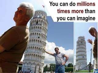 unlimited human capabilities, funny Pisa tower photo, Vadim Kotelnikov