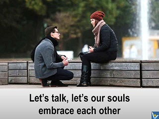 Dennis Kotelnikov Vadim love quotes Let's talk, let's our souls embrace each other