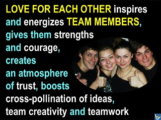 Passionate Team love for each other creativity innovation trust Vadim Kotelnikov quotes Loving Creators