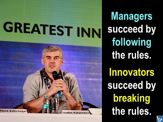 Vadim Kotelnikov quotes innovation managers succeed by following the rules, innovators succeed by breaking the rules, photogram