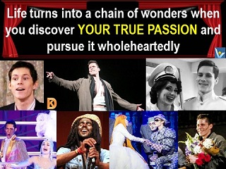 True Passion quotes Vadim Kotelnikov Dennis Life turned into a chain of wonders when your true passion and pursue it wholeheartedly