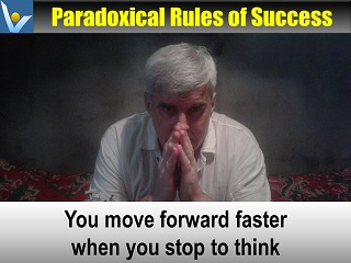 Paradoxical Rules of Success: You move faster when you stop to think Vadim Kotelnikov