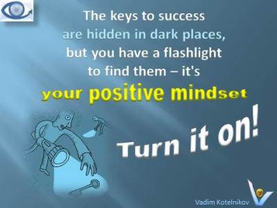 POSITIVE MINDSET quotes Vadim Kotelnikov - Turn it on! Flashlight to find the keys to success